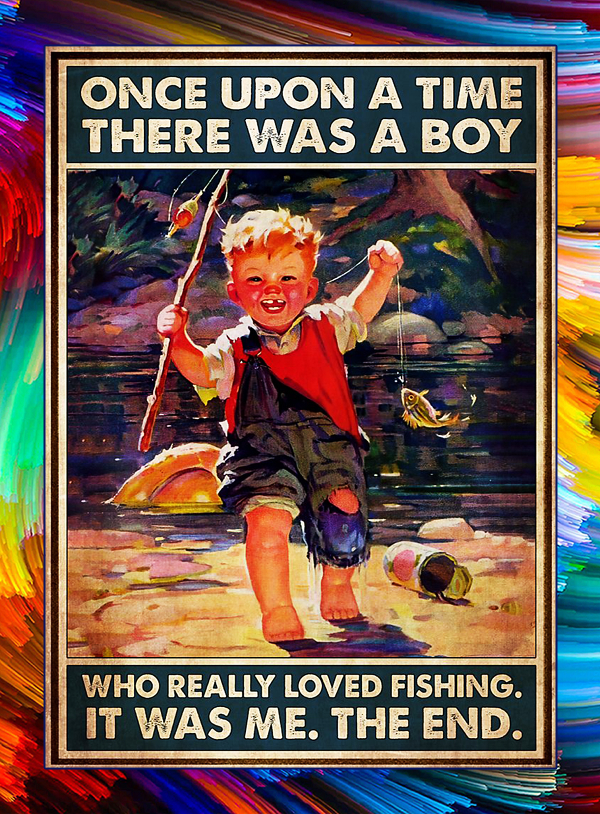 Once upon a time there was a boy who really loved fishing poster - A4